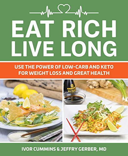 Eat Rich, Live Long: Mastering the Low-Carb & Keto Spectrum for Weight Loss and Longevity cover