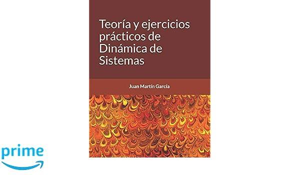 Teoría y ejercicios prácticos de Dinámica de Sistemas (Software) (Spanish Edition): Juan Martín García Ph.D., John Sterman: 9781718137936: Amazon.com: Books