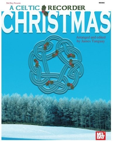 Celtic Recorder (A Celtic Recorder Christmas by James Tanguay (2003-10-02))