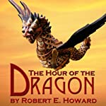 The Hour of the Dragon | Robert E. Howard