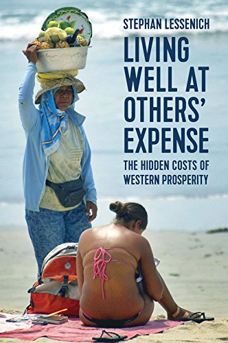 Living Well at Others' Expense: The Hidden Costs of Western Prosperity por Stephan Lessenich