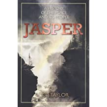 Jasper: A History of the Place and Its People