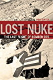 Lost Nuke: The Last Flight of Bomber 075