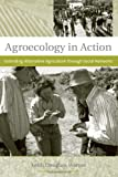 Agroecology in Action: Extending Alternative Agriculture through Social Networks (Food, Health, and the Environment)