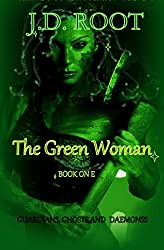 The Green Woman: A Scottish Fantasy (Guardians, Ghosts and Daemons Book 1)