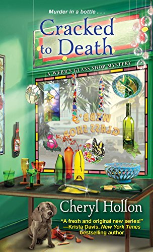Cracked to Death (A Webb's Glass Shop Mystery Book 3)
