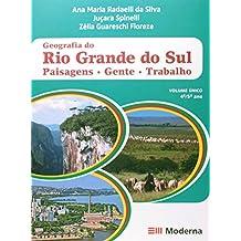Geografia do Rio Grande do Sul. Paisagens. Gente. Trabalho