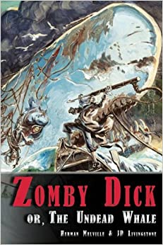 Book Zomby Dick, or The Undead Whale