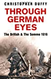 Through German Eyes: The British & The Somme 1916 (Phoenix Press) by Christopher Duffy front cover