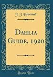 Amazon / Forgotten Books: Dahlia Guide, 1920 Classic Reprint (J J Broomall)