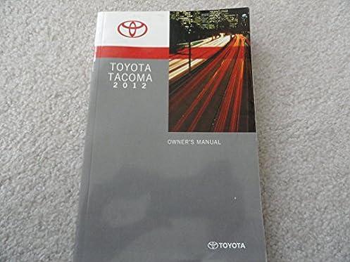 2012 toyota tacoma owners manual toyota amazon com books rh amazon com toyota tacoma 2010 owners manual toyota tacoma 2015 owners manual pdf free