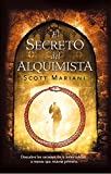 El secreto del alquimista / The Alchemist's Secret (Spanish Edition) by Scott Mariani (2010-06-10)