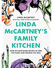 Linda McCartney's Family Kitchen: Over 90 Plant-Based Recipes to Save the Planet and Nourish the Soul