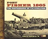 Fort Fisher 1865, Chris E. Fonvielle, 0979243181
