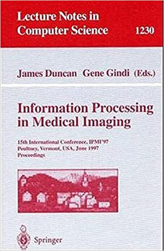 Book Information Processing in Medical Imaging: 15th International Conference, IPMI'97, Poultney, Vermont, USA, June 9-13, 1997, Proceedings (Lecture Notes in Computer Science) (2008-06-13)