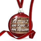 Christmas Decoration Painted Wood Of course I am Right, I am Mexican Ornament
