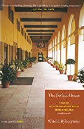 The Perfect House: A Journey with Renaissance Master Andrea Palladio