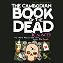 Cambodian Book of the Dead, The Audiobook by Thomas Vater Narrated by Mark Meadows