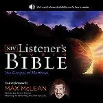 The NIV Listener's Audio Bible, the Gospel of Matthew: Vocal Performance by Max McLean |  Zondervan Bibles