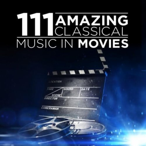 111 Amazing Classical: Music in Movies
