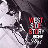 WEST SIDE STORY by RICHIE COLE (2007-12-15)