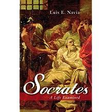 Socrates: A Life Examined