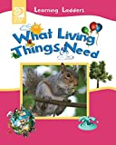 img - for What Living Things Need (Learning Ladders 2/Soft Cover) book / textbook / text book