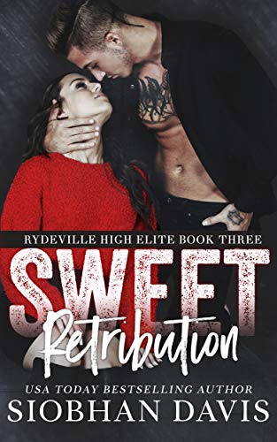 Sweet Retribution: A Dark High School Bully Romance (Rydeville High Elite Book 3) by [Davis, Siobhan]