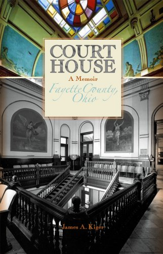 Court House: A Journey of Fifty Years in the Law (Washington Court House, Ohio)