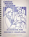 img - for CHRISTIAN PRISONER FELLOWSHIP - HANDBOOK FOR DISTRICT CHAPLAINS book / textbook / text book