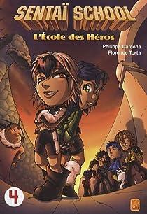 Sentaï school : l'école des héros, Tome 4 par Cardona