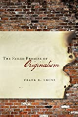 The Failed Promise of Originalism Kindle Edition