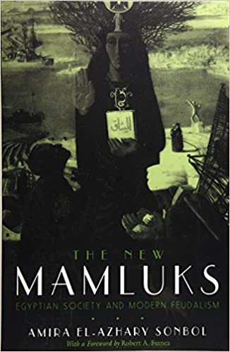 Book The New Mamluks: Egyptian Society and Modern Feudalism (Middle East Studies Beyond Dominant Paradigms)