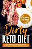 Dirty Keto Diet: Lose Weight and Get in Great Shape Without Following Strict Ketogenic Rules Larger Image