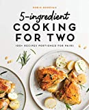 5-Ingredient Cooking for Two: 100 Recipes Portioned