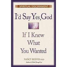 I'd Say Yes, God