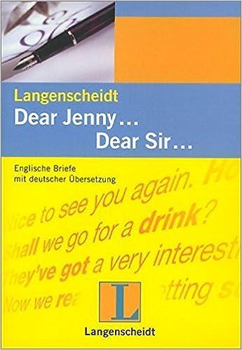 Dear Jenny.... Dear Sir: Englische Musterbriefe (German Edition ...