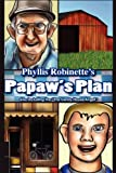 Papaw's Plan, Phyllis Robinette, 1451218923