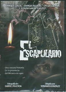 EL ESCAPULARIO BY ENRIQUE LIZALDE Y OFELIA GUILMAN