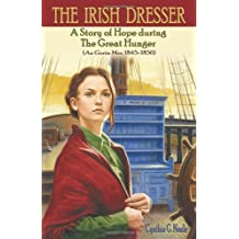 The Irish Dresser: A Story of Hope During the Great Hunger (An Gorta Mor, 1845-1850