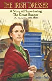 The Irish Dresser: A Story of Hope During the Great Hunger (An Gorta Mor, 1845-1850 by  Cynthia G. Neale in stock, buy online here