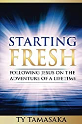 Starting Fresh: Following Jesus on the Adventure of a Lifetime