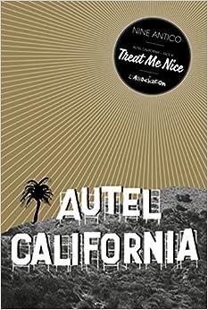 Autel California, Tome 1 : Treat me nice