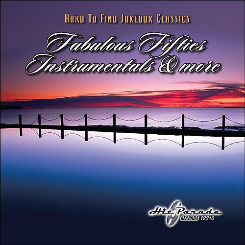 Hard To Find Jukebox Classics: Fabulous Fifties Instrumentals & More (The Fabulous Fifties)