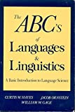 img - for ABC's of Languages and Linguistics: A Practical Primer to Language Science (Language - Professional Resources) by Curtis W. Hayes (1989-03-30) book / textbook / text book