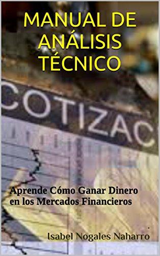 Descargar Libro Manual De AnÁlisis TÉcnico: Aprende Cómo Ganar Dinero En Los Mercados Financieros Isabel Nogales Naharro