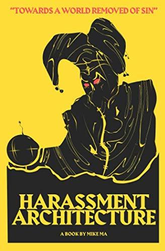 Harassment Architecture ()