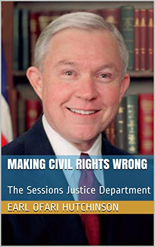 Making Civil Rights Wrong: The Sessions Justice Department