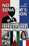 No Senator's Son, R. J. Huddy, 1935925172