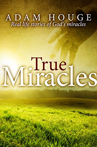 True Miracles: Stories That Will Increase Your Faith by [Houge, Adam]